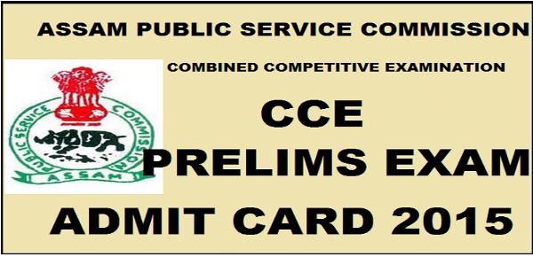 APSC, APSC CCPE 2015, APSC CCPE 2015 ADMIT CARD, Assam Public Service Commission, CCPE 2015, Combined Competitive Examination Prelims 2015, Admit Card, Education