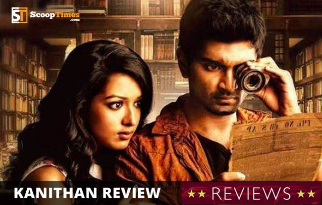 Atharvaa Kanithan Review, Kanithan Movie Genuine Review and Verdict, Kanithan Review and Rating, Kanithan Tamil Movie Review, Kanithan Review, Review
